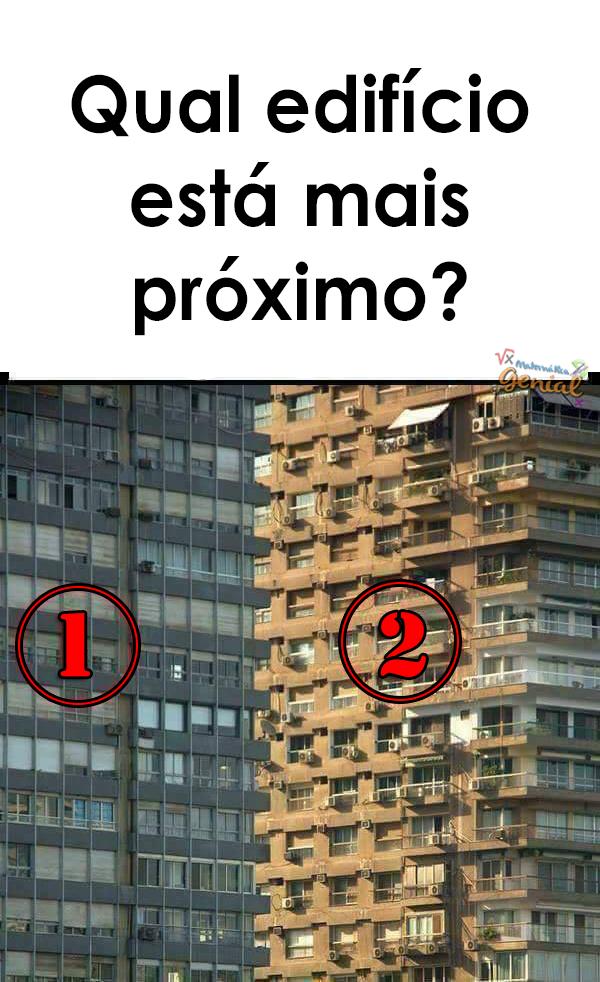 Ilusão de ótica: Qual edifício está mais próximo? | Ilusão de ...