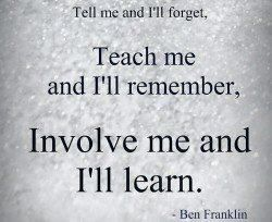 Tell Me And I Ll Forget Teach Me And I Ll Remember Involve Me