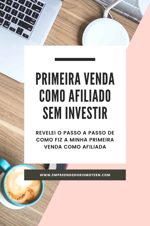 Aprenda a fazer a sua primeira venda como afiliado sem investir em anúncios pagos