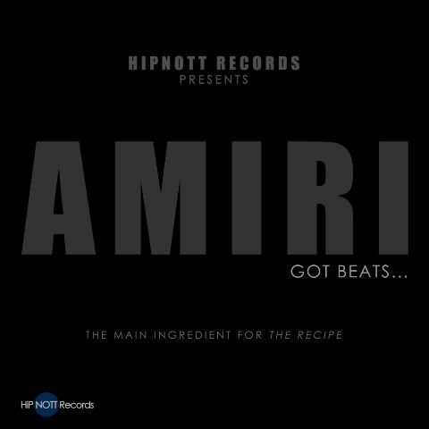 Hipnott Records presents Amiri - Got Beats​.​.​. The Main Ingredient For The Recipe.