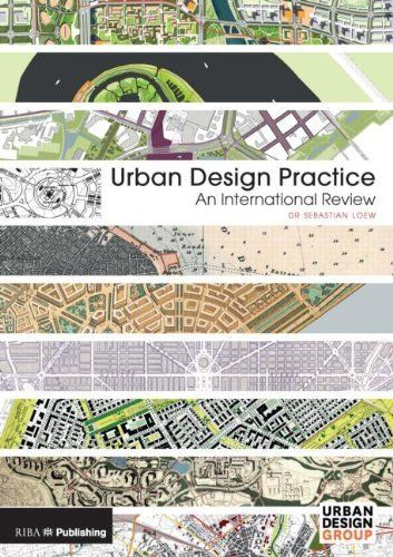 Urban Design Practice An International Review By Sebastian Loew Urban Design Pinterest