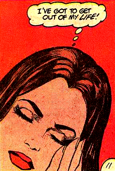 Comic Girls Say.. I'ver got to get out of my life   #comic #vintage #popart #retropop