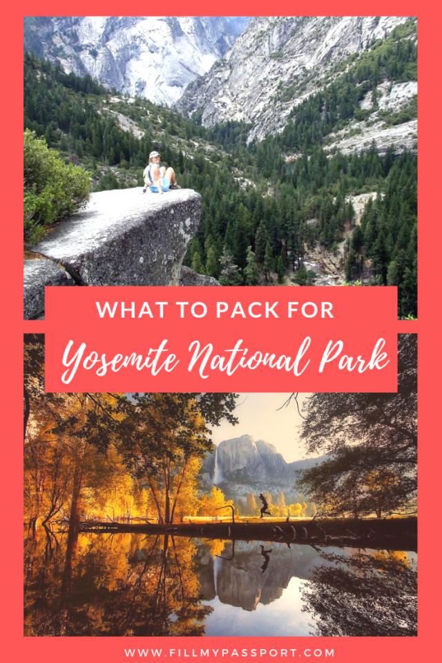 Complete Yosemite Packing List To Enjoy The National Park Year Round National Parks Trip National Parks California Travel
