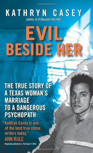 Evil beside her the true story of a texas womans marriage to a evil beside her the true story of a texas womans marriage to a dangerous psychopathamazon fandeluxe Images