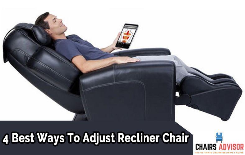 4 best ways to adjust recliner chair best recliner chair