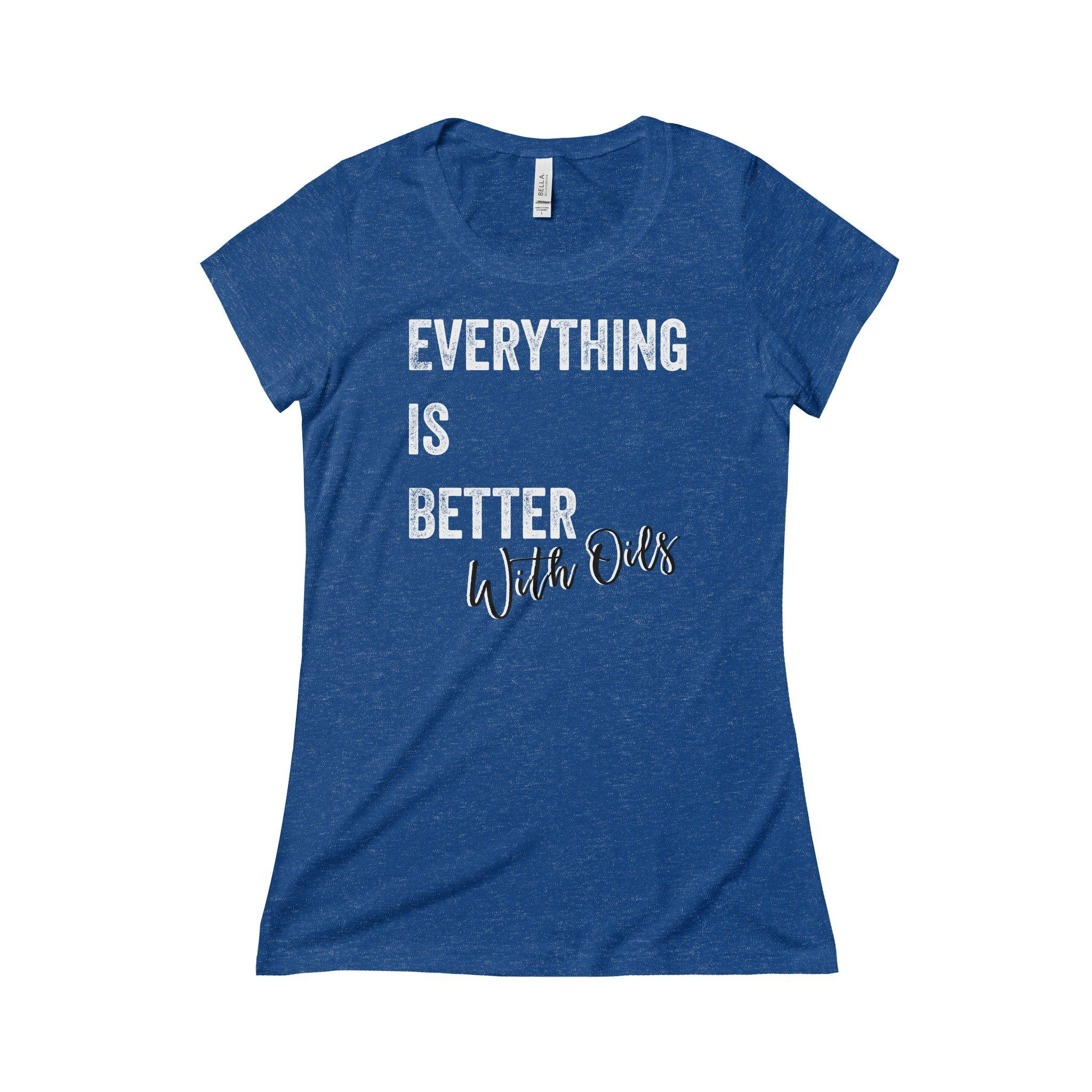 'Everything Is Better With Oils' Women's Triblend Short Sleeve Tee