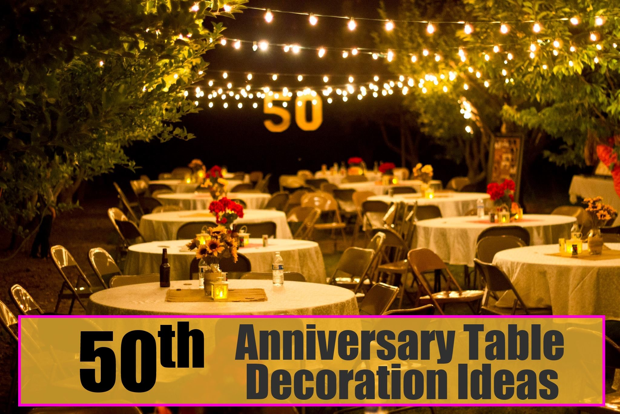 50th Anniversary Table Decoration Ideas Celebrations