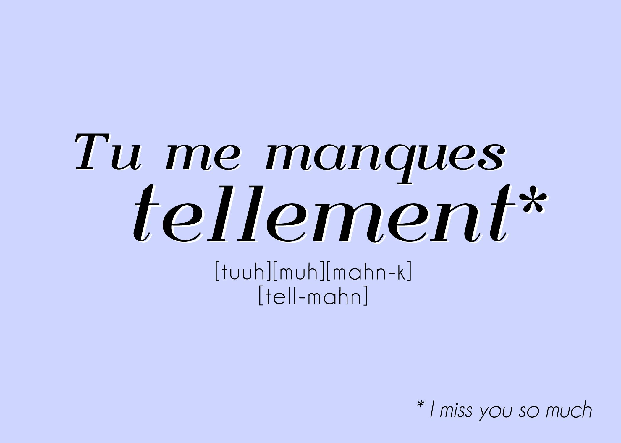 "Tu me manques tellement // I miss you so much - Free ""French Quote"" printable postcard on pardonyourfrench.com"