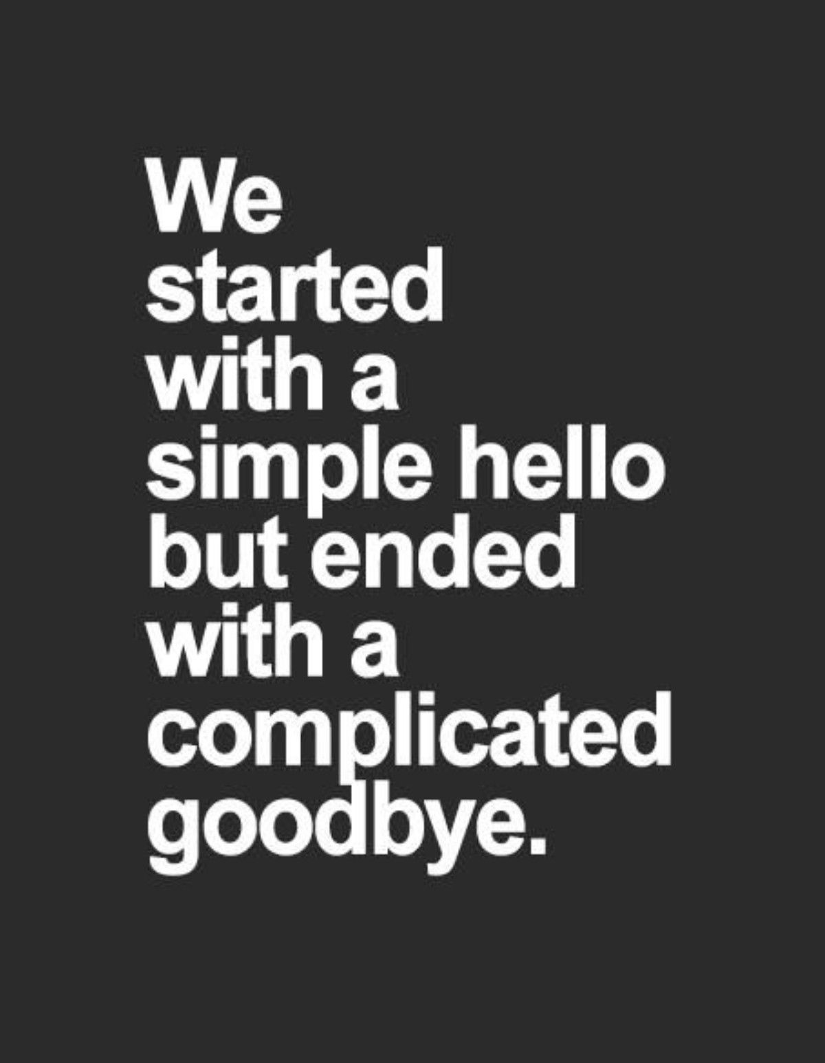 Quotes About Complicated Friendship So True.saying The Final Goodbye Was The Hardestmaybe The