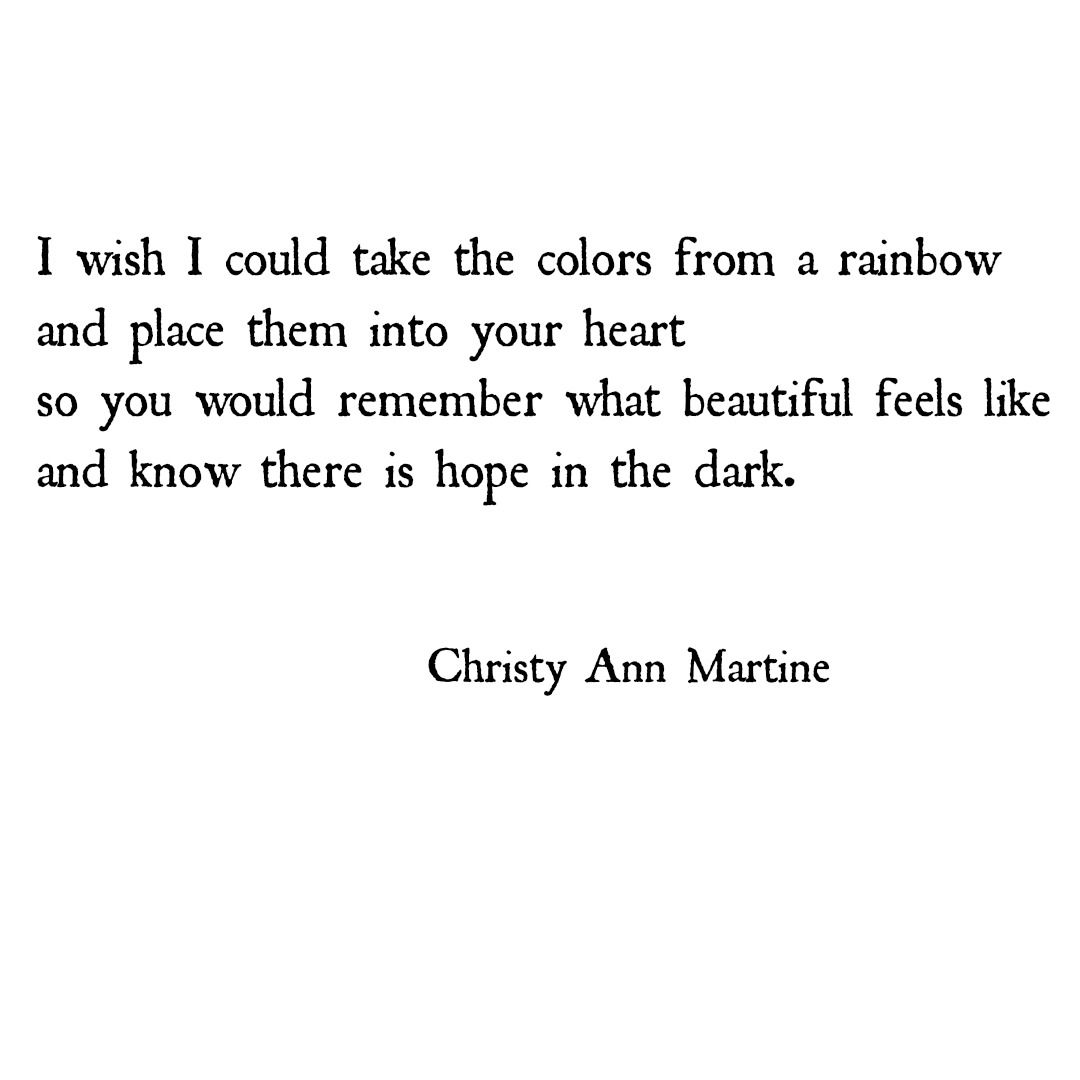 I Wish I Could Take The Colors From A Rainbow And Place Them Into