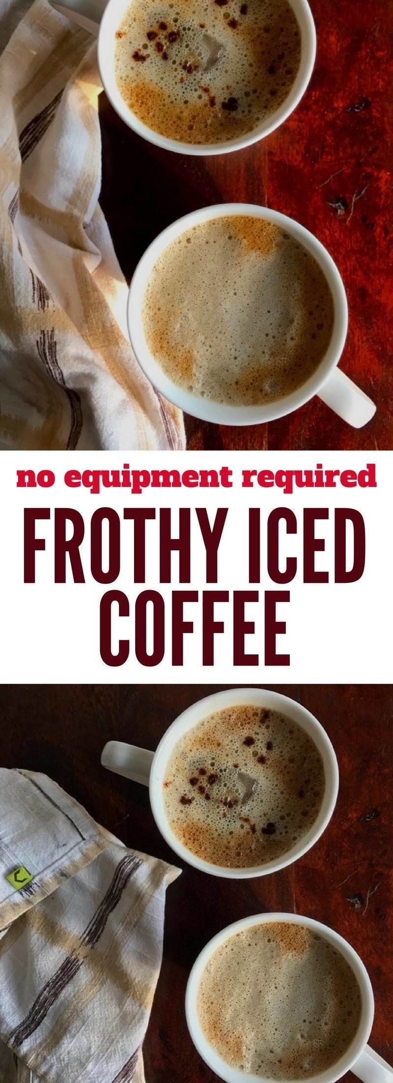 Frothy Iced Coffee No Equipment Required Recipe