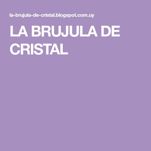 LA BRUJULA DE CRISTAL