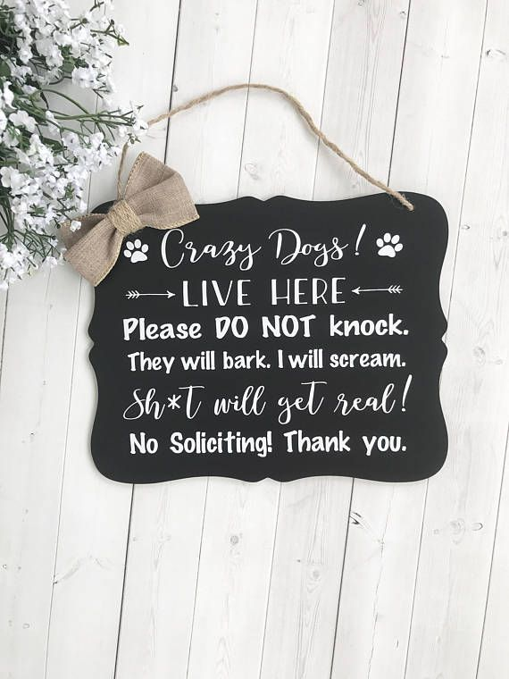 Crazy Dogs Live Here Crazy Dogs Sign No Soliciting No Soliciting