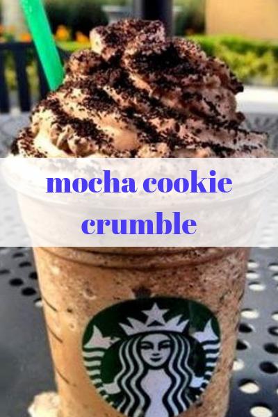 The Starbucks Secret Mocha Cookie Crumble Black Forest