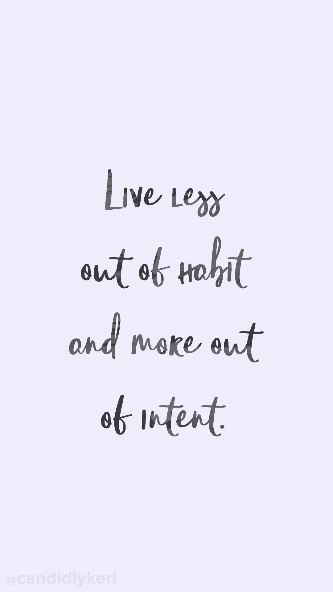 live less out of habit and more out of intent quote inspriational wallpaper you can download