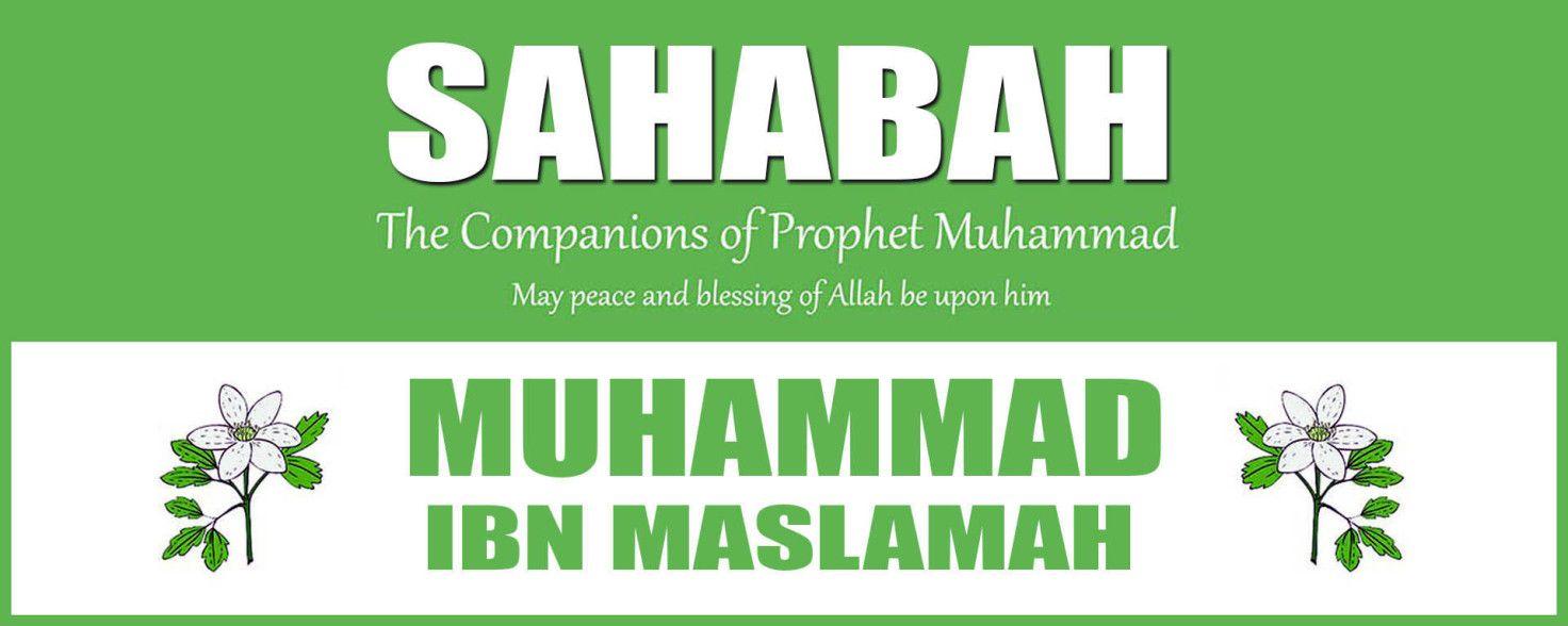 Sahabah - Ibn Maslamah