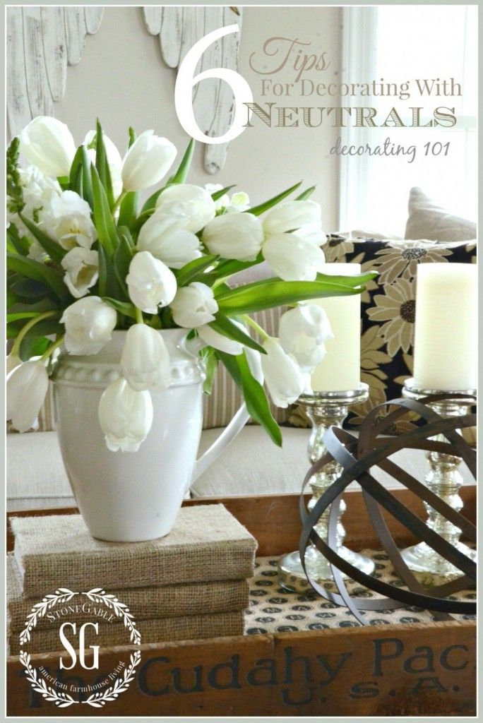 DECORATING WITH NEUTRALS Easy tip for decorating with neutrals.