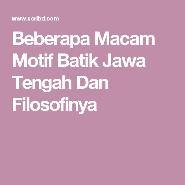 Beberapa Macam Motif Batik Jawa Tengah Dan Filosofinya Dan 02cdc02aeb
