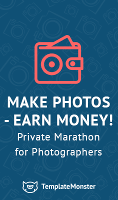 With the TemplateMonster team, you will learn how to make photos, edit and sell them.Join our Free Photo school and we'll teach you how to win this game of a photography business - http://photo-school.templatemonster.com/