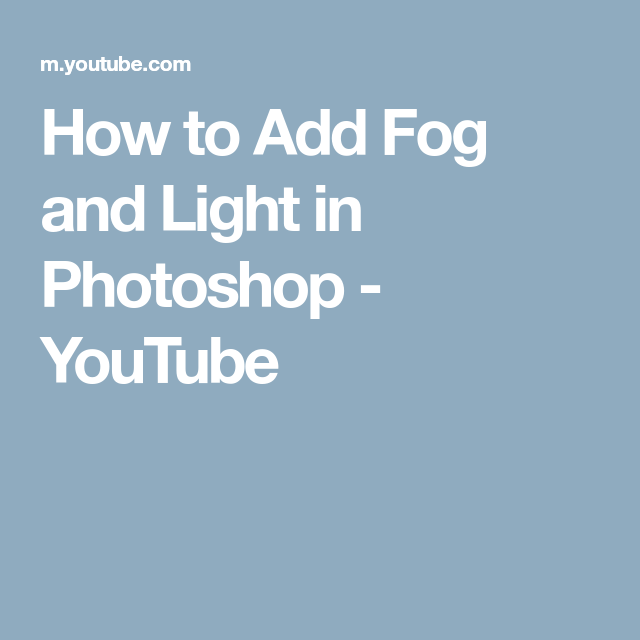 How to Add Fog and Light in Photoshop - YouTube | photoshop tut
