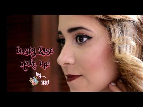 Dusty Rose - Make up Tutorial || Beauty - Titi ❤ - YouTube