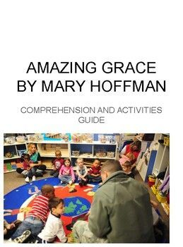 Amazing Grace by Mary Hoffman Comprehension Guide ...