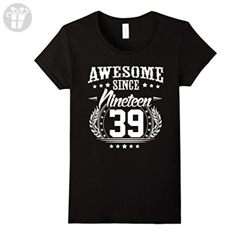 Womens 1939 T-Shirt for Men/Women. 78 Year Old Birthday Gifts Small Black - Birthday shirts (*Amazon Partner-Link)