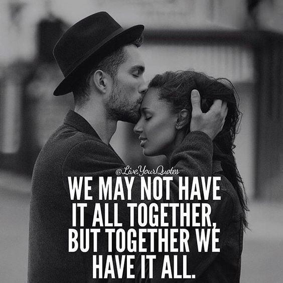 You Don T Need Much If You Have Each Other 1109 Relax And Succeed Mok We May Not Have It All Together Couple Quotes Together Quotes Relationship Quotes