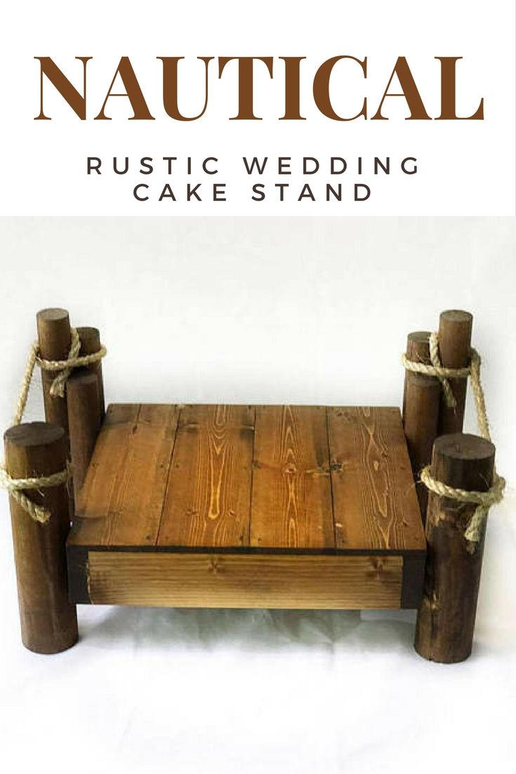 I really like this rustic nautical themed cake stand. It\'s wonderful ...