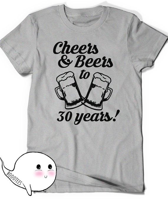 Cheers And Beers 30th Birthday Shirt Funny Tshirt T Tee Bday Mens Womens Ladies Gift P