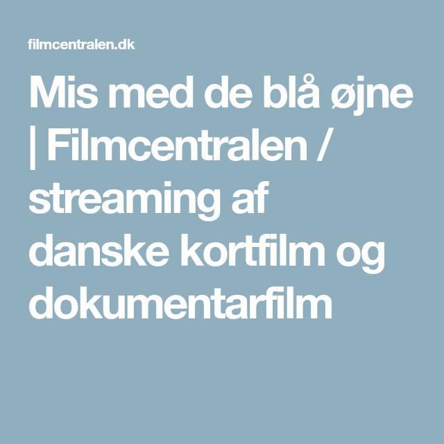 Mis med de blå øjne | Filmcentralen / streaming af danske kortfilm ...