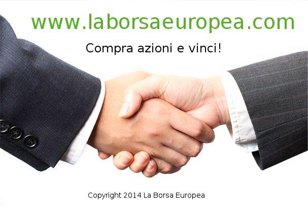 Con la Borsa Europea è possibile comprare azioni da 0,80 Euro a 5 Euro e Raddoppiare la cofra da le puntata e il tutto semplice e veloce.  Vieni a trovarci su www.laborsaeuropea.com