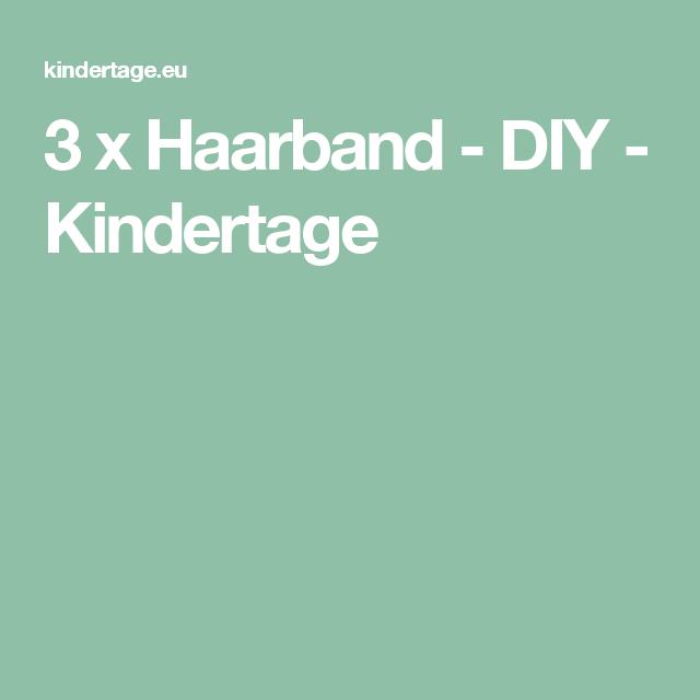 3 x Haarband - DIY - Kindertage