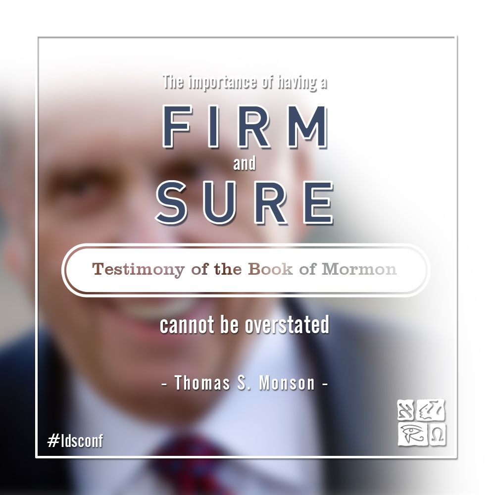 Thomas S. Monson Book Of Mormon Meme From LDS General Conference April 2017.   Design