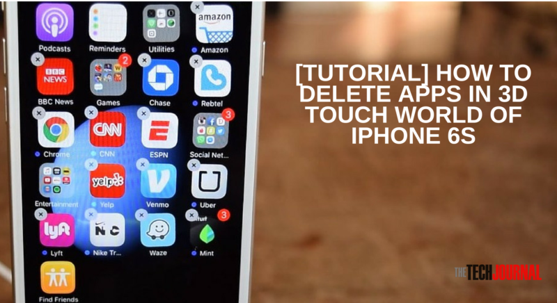[Tutorial] How to Delete Or Move Apps In iPhone 6S With 3D