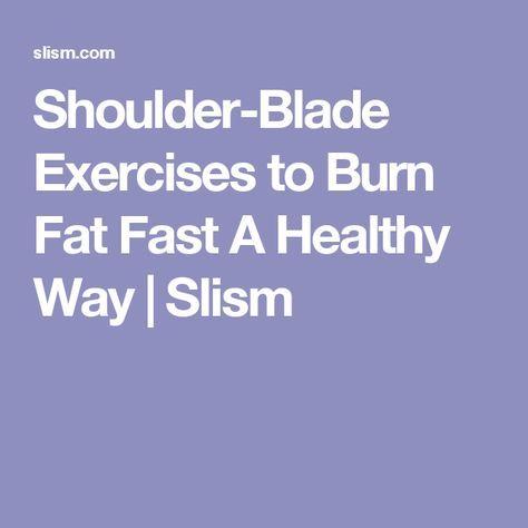 Shoulder-Blade Exercises to Burn Fat Fast A Healthy Way | Slism