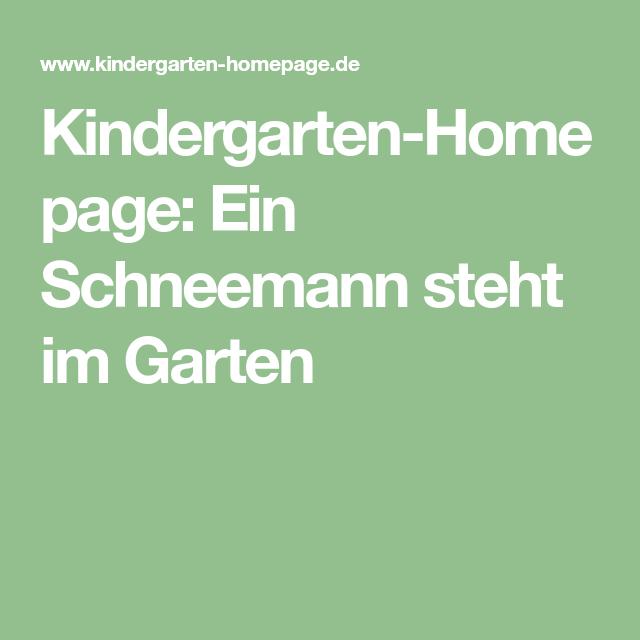 Kindergarten Homepage Ein Schneemann Steht Im Garten In 2020 Schneemann Schnee Einfacher Schneemann