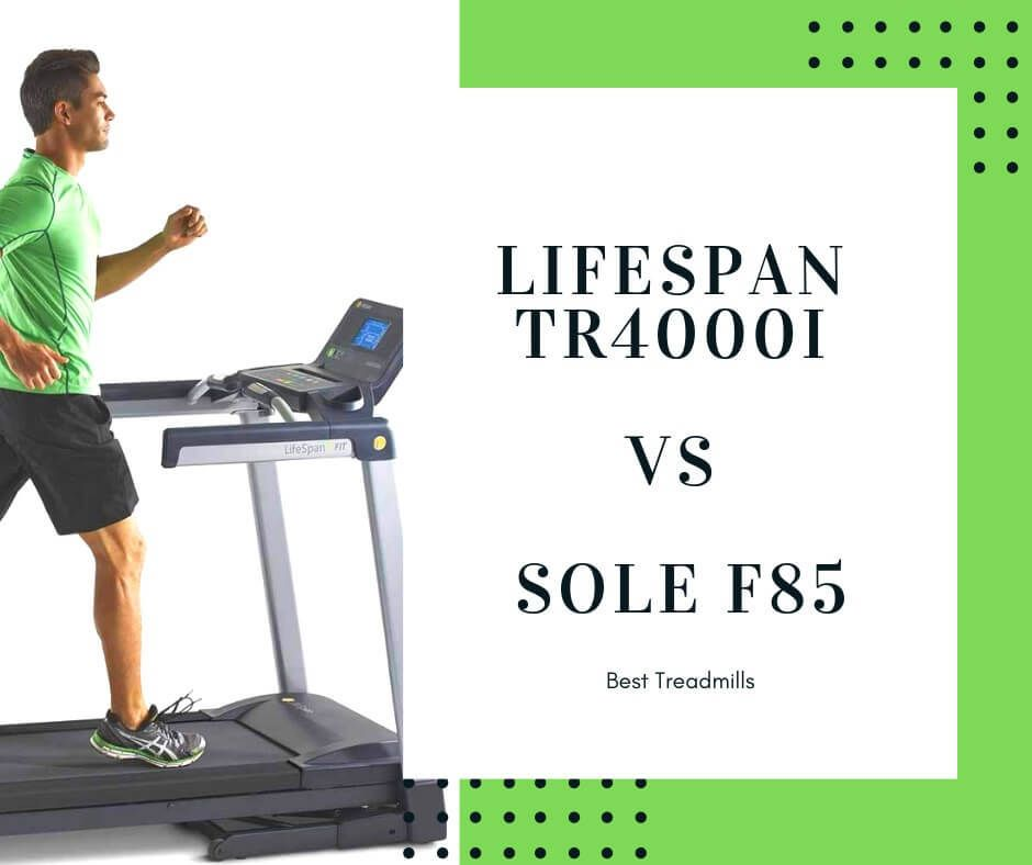 Lifespan Tr4000i Vs Sole F85 Which Lifespan Treadmill Is Right For You Good Treadmills Lifespan No Equipment Workout