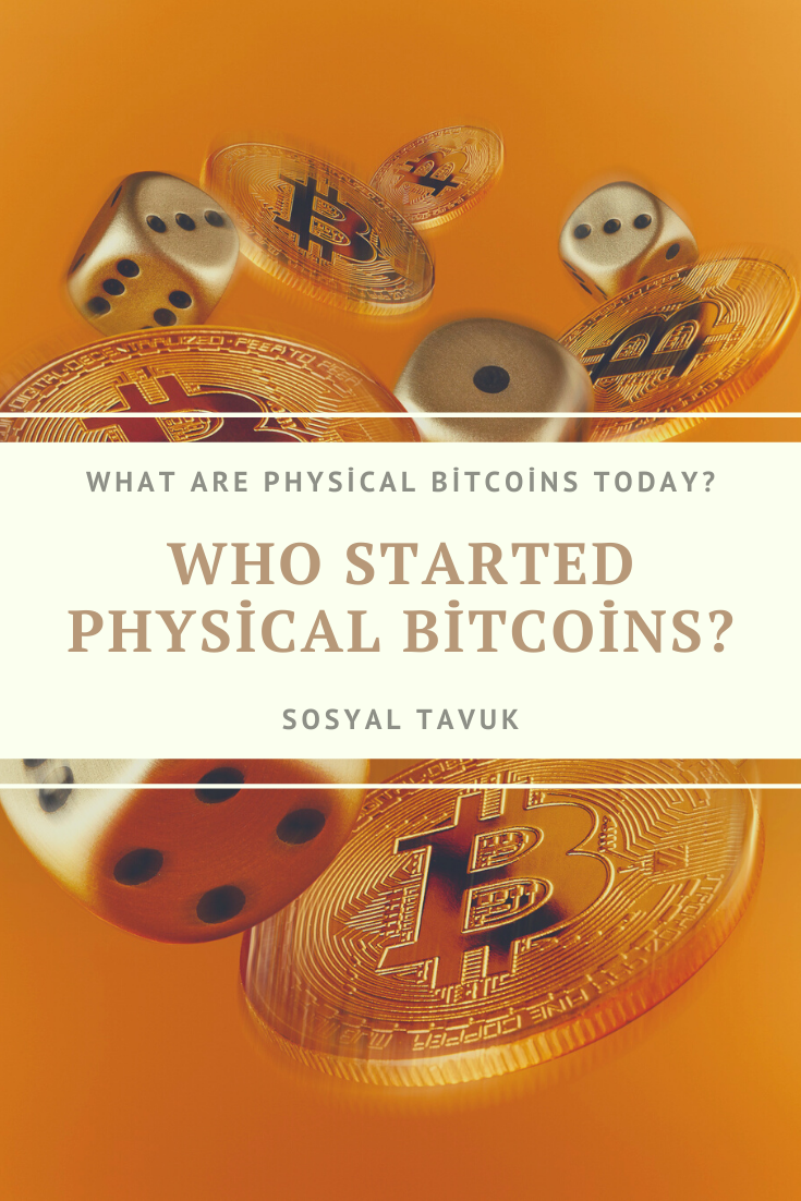What Are Physical Bitcoins Today Who Started Physical Bitcoins Physics Bitcoin Cryptocurrency