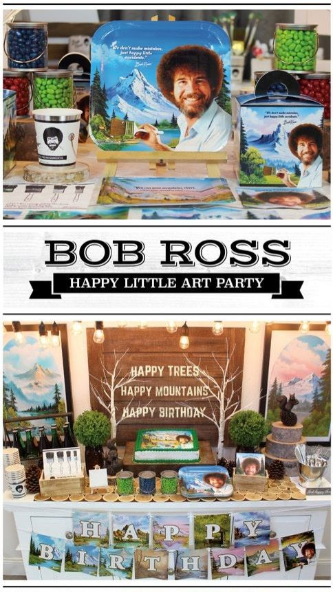 A Happy Little Birthday Party Bob ross birthday, 30th