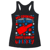 My Country 'Tis of Thee, Sweet Land of Whiskey Racerback