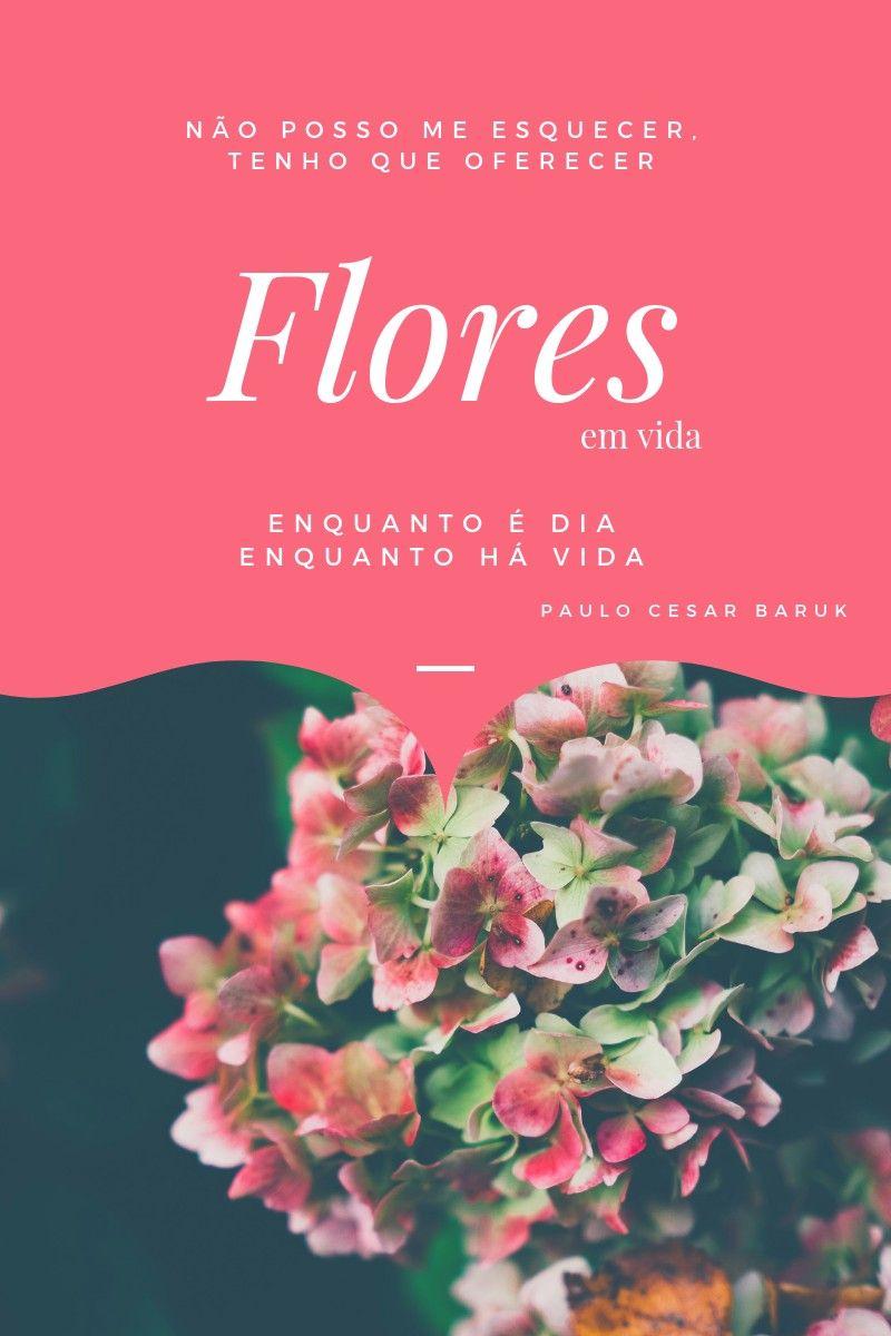 Flores Em Vida Flores Em Vida Flores E Paulo Cesar Baruk
