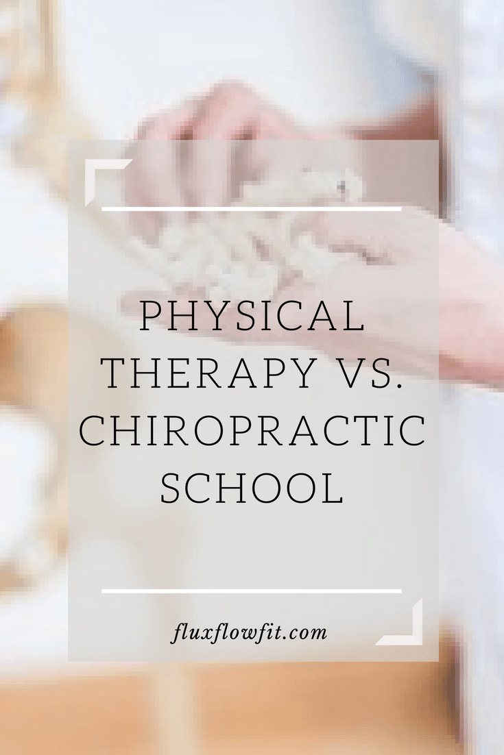 A breakdown of the main differences between Physical Therapy and Chiropractic school on fluxflowfit.com