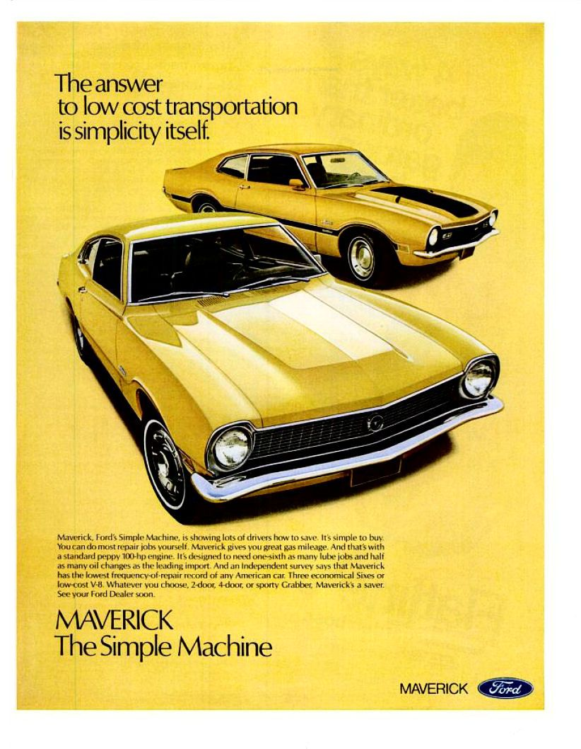1971 Ford Maverick ad. First year with hood scoops. Aww to think it ...