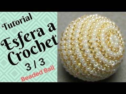Tutorial Esfera Amigurumi : Esfera de mostacilla a crochet diy tutorial parte 2 3 english