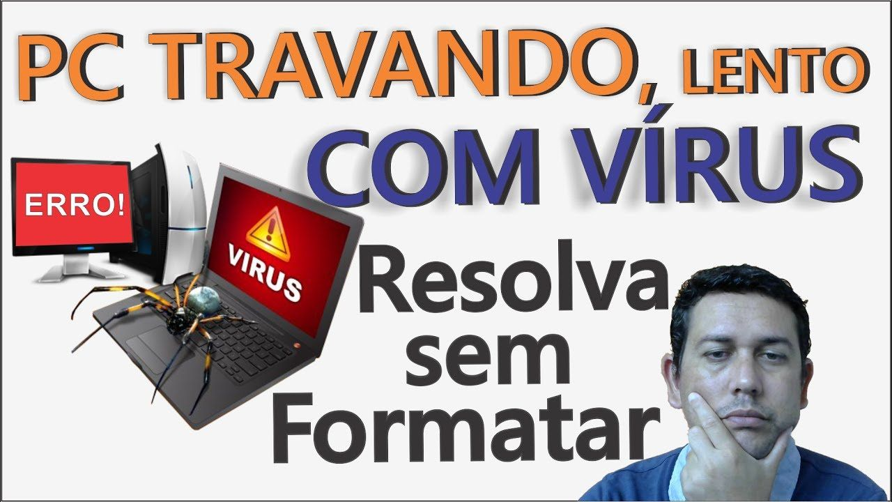 Pc Lento Travando Lentidao Ao Iniciar Windows Pc Com Virus