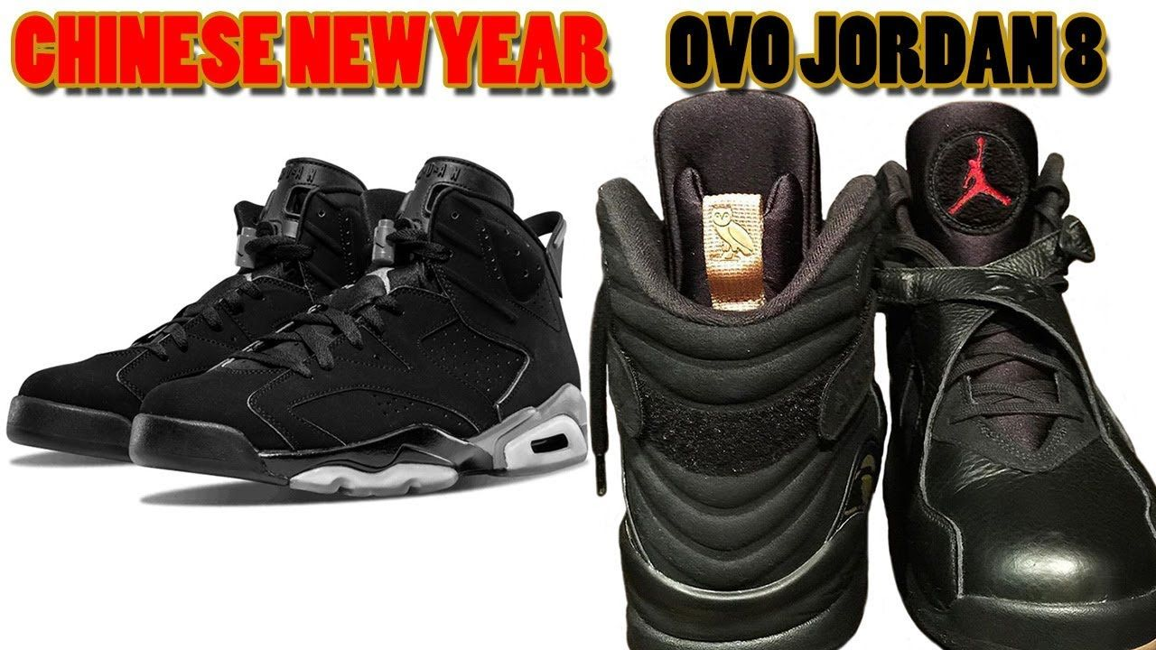 best sneakers 310e2 2a499 Air Jordan 6 CHINESE NEW YEAR, OVO Jordan 8 BLACK Releasing ...
