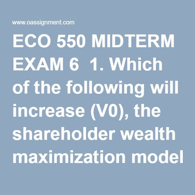 ECO 550 MIDTERM EXAM 6 1. Which Of The Following Will