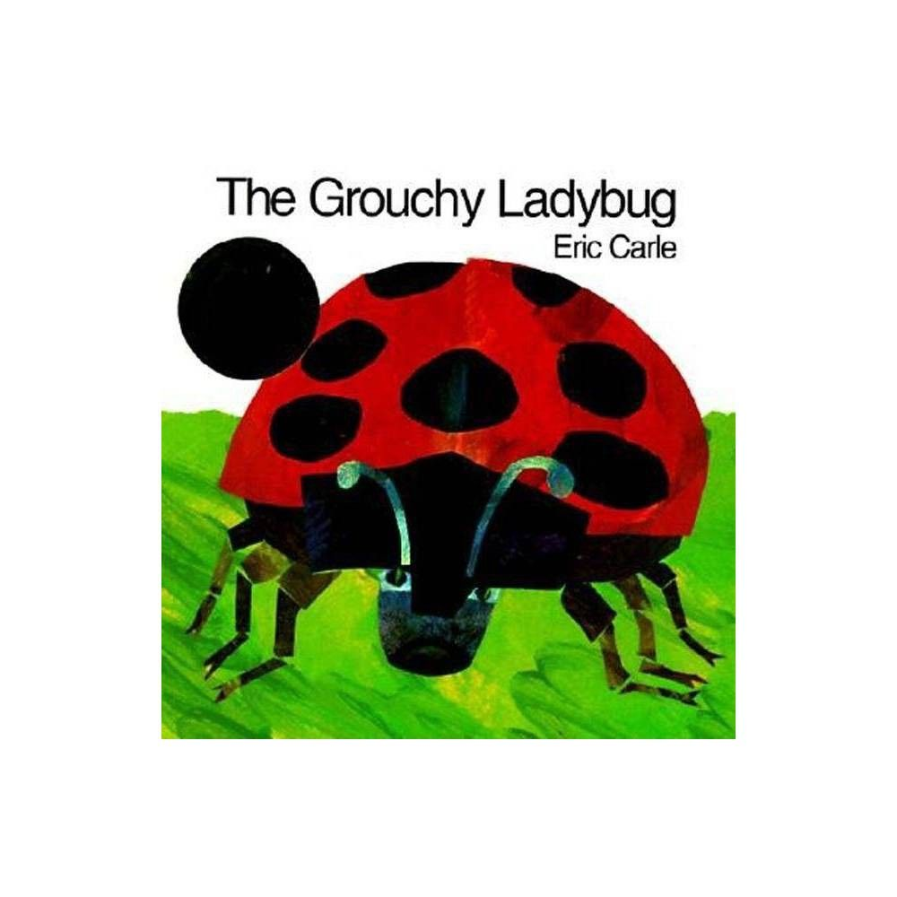 The Grouchy Ladybug By Eric Carle Paperback In 2020 Grouchy Ladybug Eric Carle Ladybug