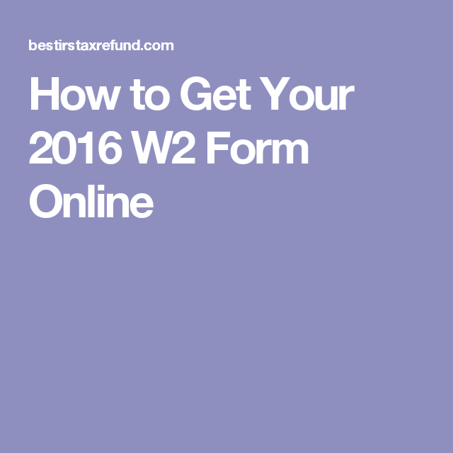How to Get Your 2016 W2 Form Online | W2 Form Online | Filing
